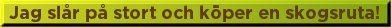 jag_koper_skogsruta_knapp